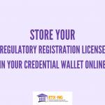 Regulatory Registration License Online Storage in Credential Wallet